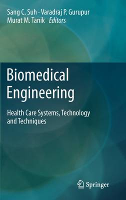 Biomedical Engineering: Health Care Systems, Technology and Techniques (Hardback)