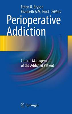 Perioperative Addiction: Clinical Management of the Addicted Patient (Hardback)