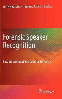 Forensic Speaker Recognition: Law Enforcement and Counter-Terrorism (Hardback)