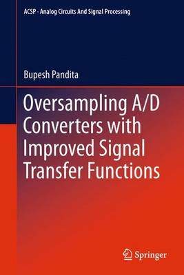 Oversampling A/D Converters with Improved Signal Transfer Functions - Analog Circuits and Signal Processing (Hardback)