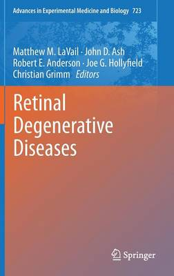 Retinal Degenerative Diseases - Advances in Experimental Medicine and Biology 723 (Hardback)
