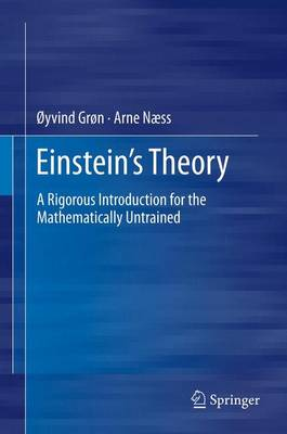 Einstein's Theory: A Rigorous Introduction for the Mathematically Untrained (Hardback)