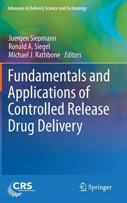 Fundamentals and Applications of Controlled Release Drug Delivery - Advances in Delivery Science and Technology (Hardback)