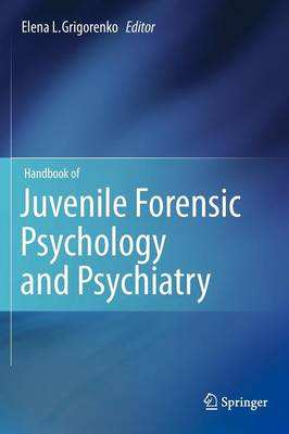 Handbook of Juvenile Forensic Psychology and Psychiatry (Hardback)