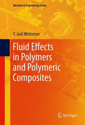 Fluid Effects in Polymers and Polymeric Composites - Mechanical Engineering Series (Hardback)