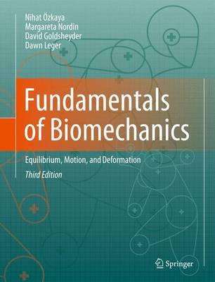 Fundamentals of Biomechanics: Equilibrium, Motion, and Deformation (Hardback)