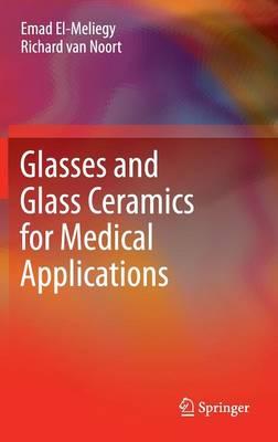 Glasses and Glass Ceramics for Medical Applications (Hardback)