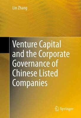 Venture Capital and the Corporate Governance of Chinese Listed Companies (Hardback)