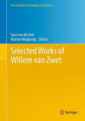 Selected Works of Willem van Zwet - Selected Works in Probability and Statistics (Hardback)