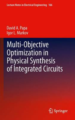 Multi-Objective Optimization in Physical Synthesis of Integrated Circuits - Lecture Notes in Electrical Engineering 166 (Hardback)