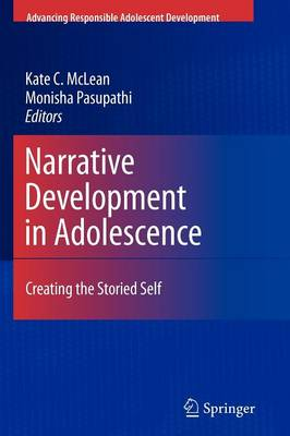 Narrative Development in Adolescence: Creating the Storied Self - Advancing Responsible Adolescent Development (Paperback)