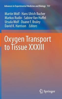 Oxygen Transport to Tissue XXXIII (Hardback)