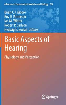 Basic Aspects of Hearing: Physiology and Perception - Advances in Experimental Medicine and Biology 787 (Hardback)