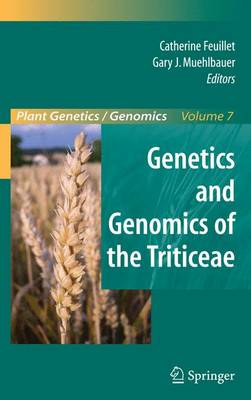 Genetics and Genomics of the Triticeae - Plant Genetics and Genomics: Crops and Models 7 (Paperback)