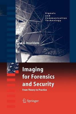 Imaging for Forensics and Security: From Theory to Practice - Signals and Communication Technology (Paperback)