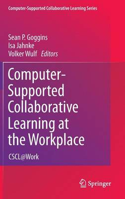 Computer-Supported Collaborative Learning at the Workplace: CSCL@Work - Computer-Supported Collaborative Learning Series 14 (Hardback)