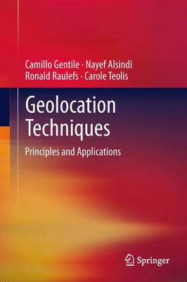 Geolocation Techniques: Principles and Applications (Hardback)