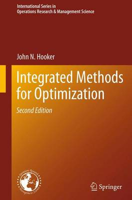 Integrated Methods for Optimization - International Series in Operations Research & Management Science 170 (Hardback)