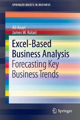 Excel-Based Business Analysis: Forecasting Key Business Trends - SpringerBriefs in Business (Paperback)