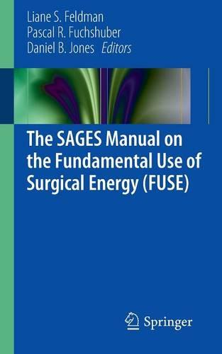The SAGES Manual on the Fundamental Use of Surgical Energy (FUSE) (Paperback)