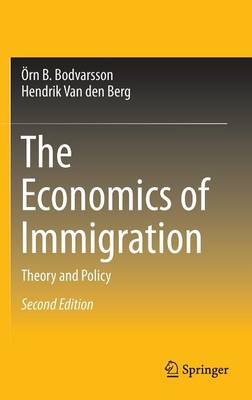 The Economics of Immigration: Theory and Policy (Hardback)