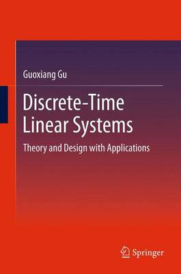 Discrete-Time Linear Systems: Theory and Design with Applications (Hardback)