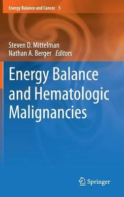 Energy Balance and Hematologic Malignancies - Energy Balance and Cancer 5 (Hardback)