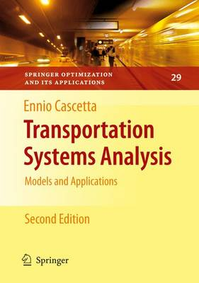 Transportation Systems Analysis: Models and Applications - Springer Optimization and Its Applications 29 (Paperback)