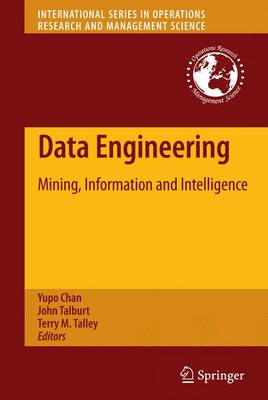 Data Engineering: Mining, Information and Intelligence - International Series in Operations Research & Management Science 132 (Paperback)