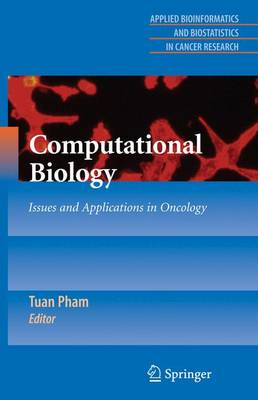 Computational Biology: Issues and Applications in Oncology - Applied Bioinformatics and Biostatistics in Cancer Research (Paperback)