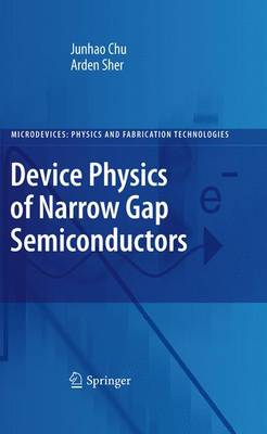 Device Physics of Narrow Gap Semiconductors - Microdevices (Paperback)
