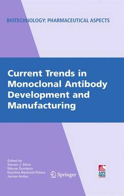 Current Trends in Monoclonal Antibody Development and Manufacturing - Biotechnology: Pharmaceutical Aspects XI (Paperback)
