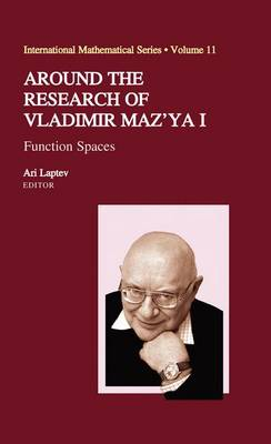 Around the Research of Vladimir Maz'ya I: Function Spaces - International Mathematical Series 11 (Paperback)