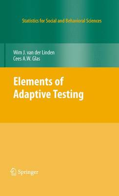 Elements of Adaptive Testing - Statistics for Social and Behavioral Sciences (Paperback)