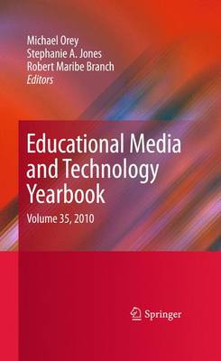 Educational Media and Technology Yearbook: Volume 35, 2010 - Educational Media and Technology Yearbook 35 (Paperback)