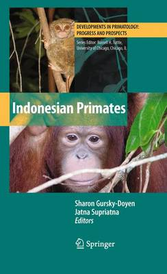 Indonesian Primates - Developments in Primatology: Progress and Prospects (Paperback)