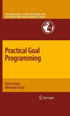 Practical Goal Programming - International Series in Operations Research & Management Science 141 (Paperback)