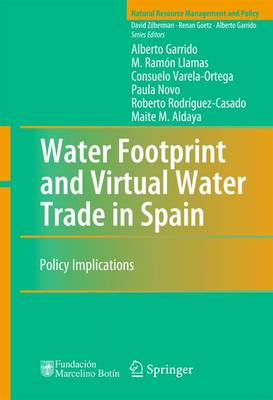 Water Footprint and Virtual Water Trade in Spain: Policy Implications - Natural Resource Management and Policy 35 (Paperback)