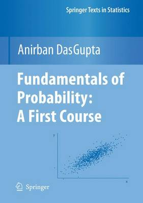Fundamentals of Probability: A First Course - Springer Texts in Statistics (Paperback)