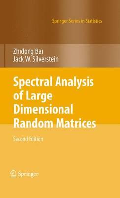 Spectral Analysis of Large Dimensional Random Matrices - Springer Series in Statistics (Paperback)