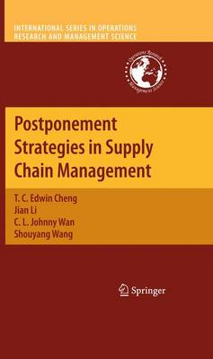 Postponement Strategies in Supply Chain Management - International Series in Operations Research & Management Science 143 (Paperback)