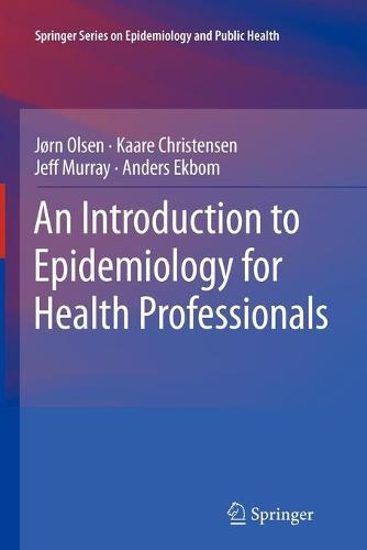 An Introduction to Epidemiology for Health Professionals - Springer Series on Epidemiology and Public Health 1 (Paperback)