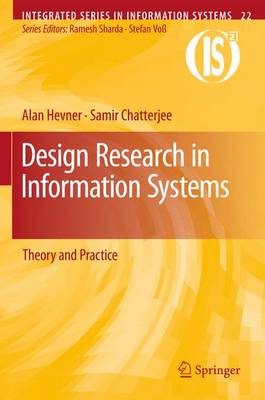 Design Research in Information Systems: Theory and Practice - Integrated Series in Information Systems 22 (Paperback)
