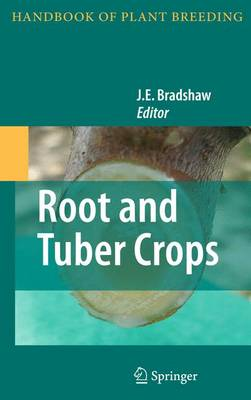 Root and Tuber Crops - Handbook of Plant Breeding 7 (Paperback)