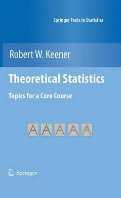 Theoretical Statistics: Topics for a  Core  Course - Springer Texts in Statistics (Paperback)