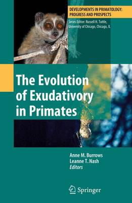 The Evolution of Exudativory in Primates - Developments in Primatology: Progress and Prospects (Paperback)