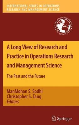 A Long View of Research and Practice in Operations Research and Management Science: The Past and the Future - International Series in Operations Research & Management Science 148 (Paperback)