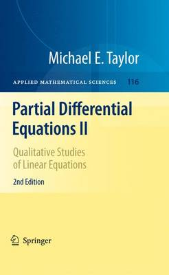 Partial Differential Equations II: Qualitative Studies of Linear Equations - Applied Mathematical Sciences 116 (Paperback)