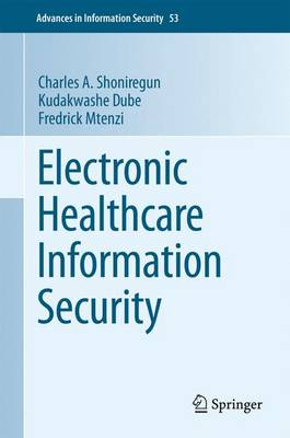 Electronic Healthcare Information Security - Advances in Information Security 53 (Paperback)