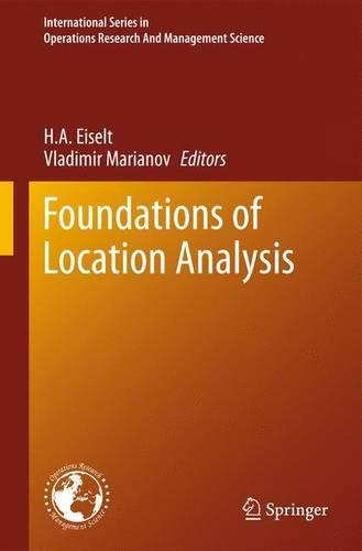 Foundations of Location Analysis - International Series in Operations Research & Management Science 155 (Paperback)